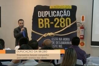 Empresários lançam campanha por agilidade na duplicação da BR-280 - Jefferson Saavedra fala sobre o assunto.