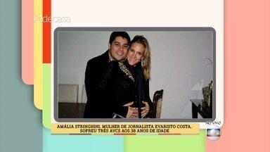 Esposa de Evaristo Costa tem AVC - Apresentadores comentam este problema no Brasil