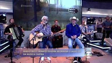 Sérgio Reis e Renato Teixeira regravam clássicos da música caipira - Os dois cantam o sucesso 'Menino da Porteira'