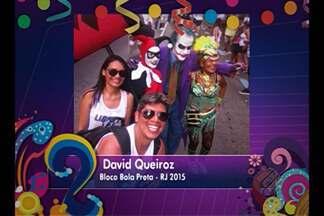 Veja as fotos enviadas pelos internautas que vão aproveitar o Carnaval deste ano - Muitas pessoas vão sair da cidade.