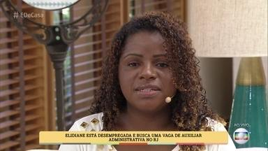 Elidiane foi demitida após 17 anos trabalhando na mesma empresa - Agora a assistente administrativa busca um novo emprego