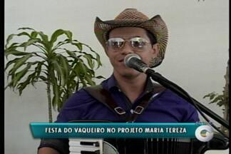 Neste sábado e domingo tem a Festa do Vaqueiro do Projeto Maria Tereza - Esta é a décima edição e faz uma homenagem ao vaqueiro João Nunes.