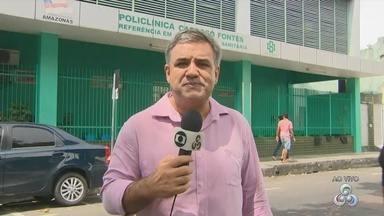 Policlínica Cardoso Fontes deve ser afetada com as mudanças na saúde pública - Unidade é referência no tratamento de tuberculose, em Manaus.