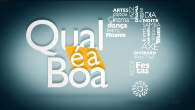 Qual é a Boa - Confira a programação cultural pra esse fim de semana.