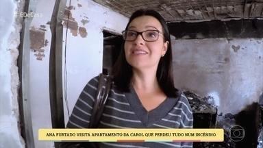 Ana Furtado visita apartamento que pegou fogo no Rio de Janeiro - Carol abre as portas de seu apartamento e conta que a família está recebendo muitas doações e solidariedade para reconstruir a vida