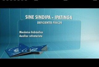 Veja as vagas de empregos oferecidos pelo Sine, no Leste de Minas - Vagas para deficientes físicos no Sine de Ipatinga.