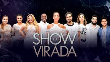 Assista à íntegra do Show da Virada 2017 - Confira as atrações do programa