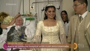 Kyvia se casou no hospital onde o pai está internado - O pai de Kyvia está internado há mais de um ano e contou com o apoio do noivo para realizar a cerimônia no hospital