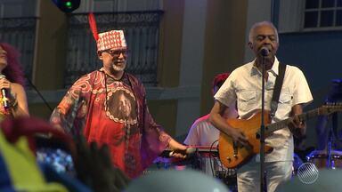 Largo do Pelourinho recebe Gilberto Gil e Capinan como homenageados - Este ano, o carnaval celebra a Tropicália.
