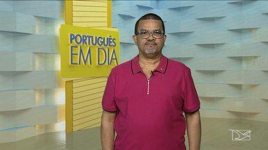Confira as dicas do 'Português em Dia' - Professor Paulo de Tarso Pautar tira as dúvidas dos telespectadores sobre o uso da Língua Portuguesa.