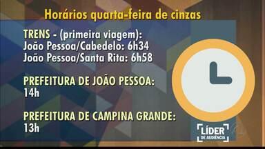 Veja quais horários de funcionamento para a Quarta-Feira de Cinzas - Prefeitura de João Pessoa abre às 14h e prefeitura de Campina Grande abre às 13h.