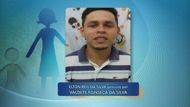 Homem procura por pai que não vê há mais de 17 anos - Elton Reis da Silva procura por Valdete Fonseca.