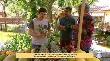 Chef Erik Nako ensina como escolher frutas - Aprenda a identificar se a fruta está passada ou boa para o consumo