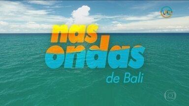 Nas Ondas de Bali - parte 1 - Nas Ondas de Bali - parte 1