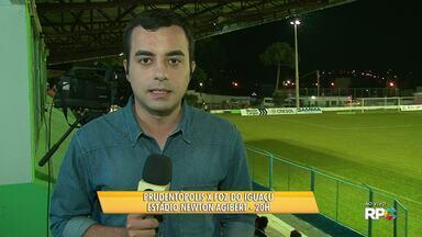 Prudentópolis recebe o Foz do Iguaçu em casa pelo Campeonato Paranaense - A partida está marcada para às oito da noite.