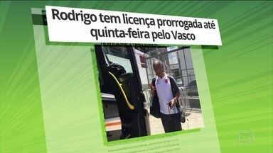 Rodrigo tem licença prorrogada pelo Vasco - Rodrigo teve a licença prorrogada para resolver problemas pessoais. A saída do Vasco não está descartada.