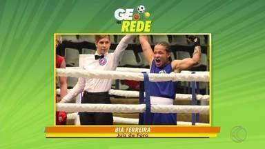 Boxe e Jiu-Jitsu são destaques do GE na Rede - A boxeadora juiz-forana, Bia Ferreira, traz a medalha de ouro na Sérvia, em sua primeira competição internacional. O lutador Herbet Willian, de São João del Rei, conquista duas medalhas no Pan Americano de Jiu-Jitsu.