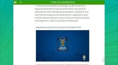 CBF publica mudança no regulamento da Copa do Nordeste de 2017 - Novo regulamento foi publicado na última sexta-feira e com isso fase preliminar só poderá ser disputada no mês de julho para se cumprir o prazo do Estatuto do Torcedor