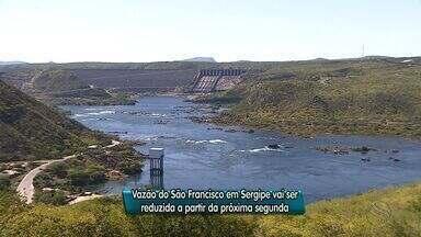 Vazão do São Francisco em Sergipe vai ser reduzida a partir da próxima segunda - Vazão do São Francisco em Sergipe vai ser reduzida a partir da próxima segunda.