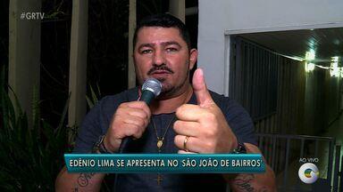 Edênio Lima é uma das atrações do São João nos Bairros - Ele apresenta sucessos do forró