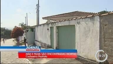 Polícia investiga morte de mãe e filha em Cachoeira Paulista - Elas foram mortas a facadas.