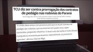 Tribunal de Contas da União é contra a prorrogação dos contratos de pedágio no Paraná - Segundo o Ministro, a União deve entrar com processo para que os contratos atuais sejam concluídos e refeitos.