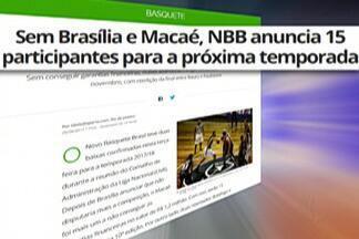 NBB anuncia os 15 times da próxima temporada - Sem conseguir garantias financeiras, Brasília e Macaé abandonam a liga. Competição começa no dia 4 de novembro, com reedição da final entre Bauru e Paulistano.