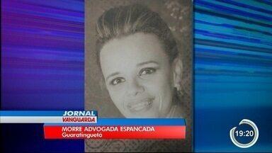 Advogada espancada pelo namorado morre em Guará - Ela estava internada desde domingo.