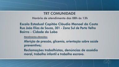 TRT comunidade realiza atendimento na zona sul da capital neste sábado (11) - Os serviços serão oferecidos no Bairro Cidade do Lobo.