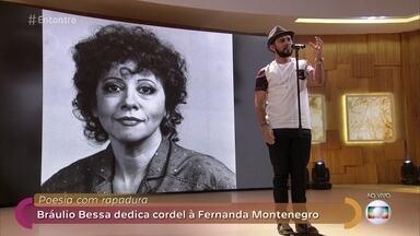 Bráulio Bessa faz cordel em homenagem a Fernanda Montenegro - Poeta declama o 'Poesia Com Rapadura' pela primeira vez sobre uma pessoa específica. Fernanda Torres não segura as lágrimas