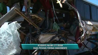 Acidente na BR-277 deixa duas pessoas gravemente feridas - Acidente foi entre um ônibus e um caminhão.