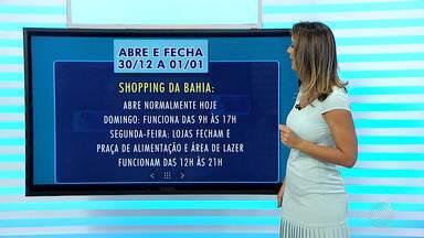 Saiba o que abre e o que fecha na capital baiana neste fim de semana de Réveillon - Shoppings e supermercados funcionam em horários especiais no domingo (31).