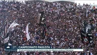Corinthians e Palmeiras se preparam para o clássico de amanhã - 12 mil corintianos foram à arena em Itaquera pra apoiar o time, que não vence há 3 jogos. Ainda invicto em 2018, Palmeiras nega favoritismo.