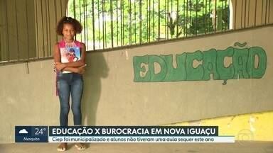 Escola em Nova Iguaçu ainda não começou as aulas porque não tem professores - Ciep que era estadual foi municipalizado, mas. um mês depois do início do ano letivo, ainda não não há equipe de educação para dar conta do serviço