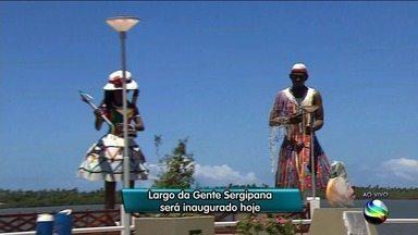 Largo da Gente Sergipana é o novo cartão postal de Aracaju - Inauguração ocorre dentro da festa de aniversário.