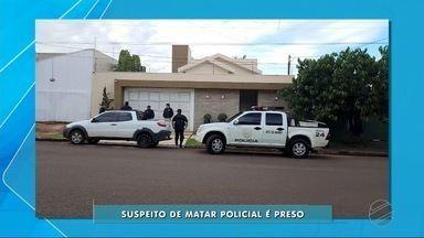 Suspeito de matar policial em Ponta Porã é preso - A esposa dele também foi presa.