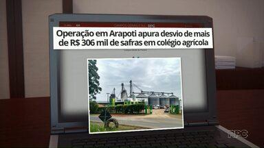 Operação em Arapoti apura desvios de mais de R$ 306 mil em safras de colégio agrícola - Policiais cumpriram mandados de busca e apreensão na manhã desta terça-feira (3).