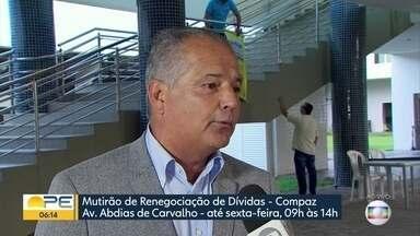 Começa no Recife mutirão para facilitar a negociação de dívidas - Iniciativa ocorre no Compaz, na Zona Oeste