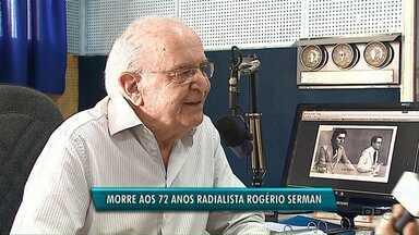 Corpo do radialista Rogério Serman será enterrado nesta sexta-feira (20) - Ele tinha 72 anos e morreu nesta quinta-feira (19) por complicações de um câncer. Serman foi vereador e vice-prefeito de Ponta Grossa.