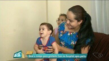 Médica do ES fala sobre a alta após o parto no hospital - Geralmente, no Brasil quando o parto é normal é liberado em um dia.