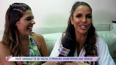 Vivian Amorim acompanha volta de Ivete Sangalo aos palcos - Cantora encerrou a licença-maternidade com show em Salvador