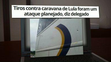 Delegado diz que tiros na caravana do ex-presidente Lula foram planejados - O ônibus foi alvo de disparos no dia 27 de março, entre Quedas do Iguaçu e Laranjeiras do Sul.