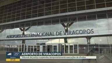 TJ suspende temporariamente dívidas do Aeroporto de Viracopos - Terminal com pedido de recuperação judicial.