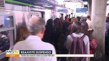 CBTU é notificada sobre decosão judicial e suspende aumento do metrô em Belo Horizonte - Tarifa voltou a custar R$ 1,80. Com o reajuste, seria R$ 3,40.