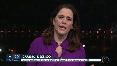 Justiça aceita mais uma denúncia contra Sérgio Cabral - Operação Câmbio, Desligo investiga movimentação bilionária no exterior. Outras 61 pessoas também foram denunciadas.