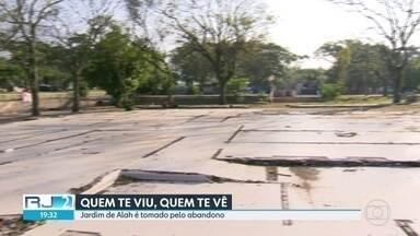 Denúncia de abandono do Jardim de Alah - A área, que já foi uma das mais bonitas do Rio, está degradada. O local serviu de canteiro para obras da linha 4 do Metrô, alvo de investigação da Lava-Jato. E a promessa de devolver o espaço para a população totalmente recuperado não se concretizou.