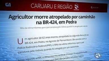 Agricultor morre atropelado por caminhão na BR-424, em Pedra - Filho da vítima informou que o pai transitava pela rodovia quando foi atingido pelo veículo.