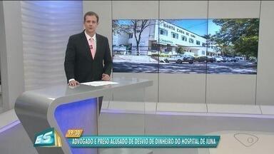 Advogado é preso suspeito de desvio de dinheiro em hospital em Iúna, ES - Ele é ex-diretor da Santa Casa de Iúna.