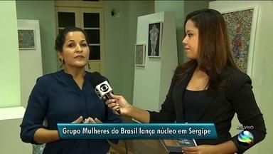 Grupo Mulheres do Brasil lança núcleo em Sergipe - Organização tem como objetivo principal a conquista de mais espaço para as mulheres em diversos setores da sociedade.