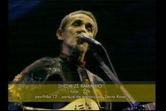 Show com Zé Ramalho hoje em Santa Rosa - Cantor se apresenta no Pavilhão 12 do Parque de Exposições.